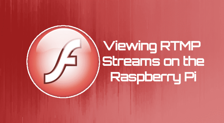 viewing RTMP Streams on the Raspberry Pi